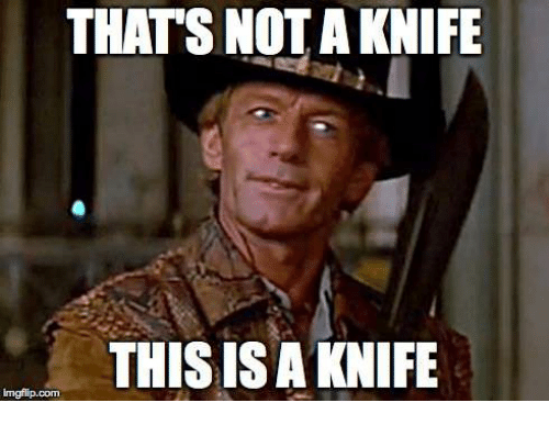 thats-not-a-knife-this-isa-knife-imgfip-com-33952558.png.6a11700119a15aea9f6edd2e9f768ebd.png